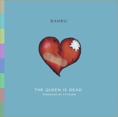 Bambu #8211; The Queen Is Dead [prod. by Fatgums]