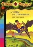 La Cabane Magique 1 : La vallee des dinosaures