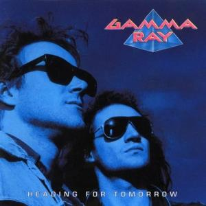 Gamma Ray-Heading For Tomorrow