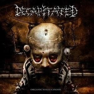 Decapitated-Organic Hallucinosis