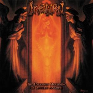 Incantation-The Forsaken Mourning of Angelic Anguish
