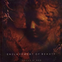Enslavement Of Beauty-Traces O' Red