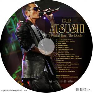 EXILE ATSUSHI Premium Live ~The Roots~ DVDラベル