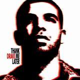 Drake - Thank Me Later]