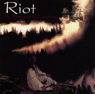 RIOT _ The Brethren Of The Long House