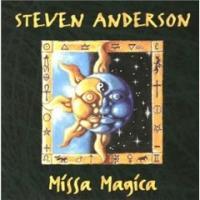 STEVEN ANDERSON _ Missa Magica