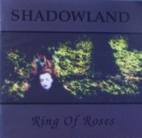 SHADOWLAND _ Ring of Roses