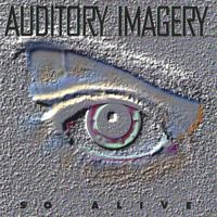 Auditory Imagery _ So Alive