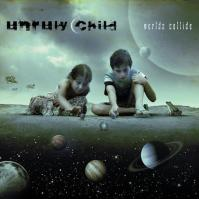 Unruly Child _ Worlds Collide